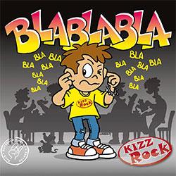 "KIZZRock ""Blablabla"""