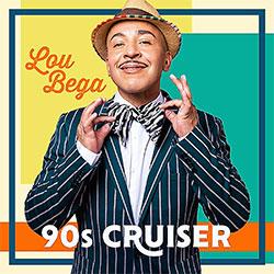 "Lou Bega ""90s Cruiser"""