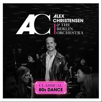"Alex Christensen & The Berlin Orchestra ""Classical 80s Dance"""