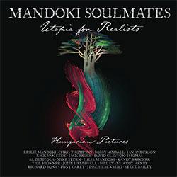 """Mandoki Soulmates """"Utopia for Realists"""""""