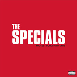 """The Specials """"Protest Songs 1924 – 2012"""""""